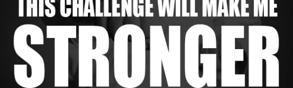 This Challenge Will Make Me Stronger